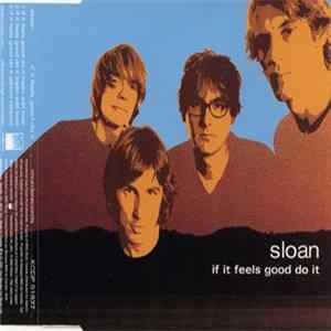 Sloan - If It Feels Good Do It Album