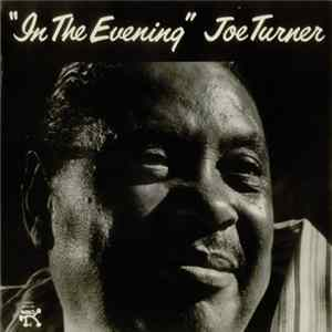 Joe Turner - In The Evening Album