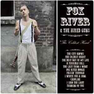 Fox River & The Hired Guns - The Coldest Heart Album