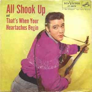 Elvis Presley - All Shook Up / That's When Your Heartaches Begin Album