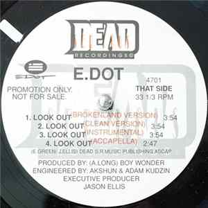 E.Dot - Look Out / Like A Gat Album