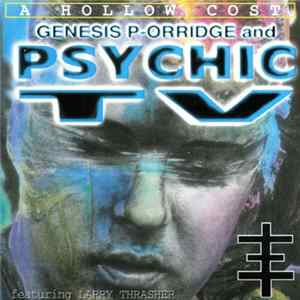 Genesis P-Orridge And Psychic TV Featuring Larry Thrasher - A Hollow Cost Album